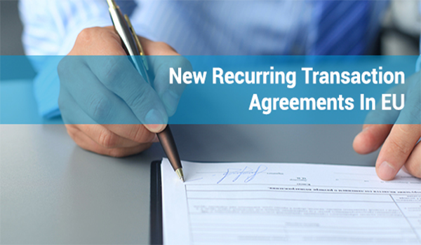 Visa Europes New Rules On Recurring Transaction Agreements Merchact