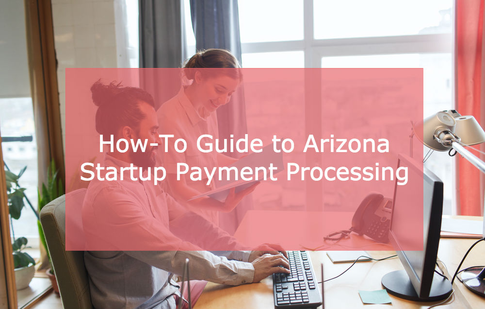 Incubator Valley: How Startups Can Get Help With Arizona High Risk Payment Processing