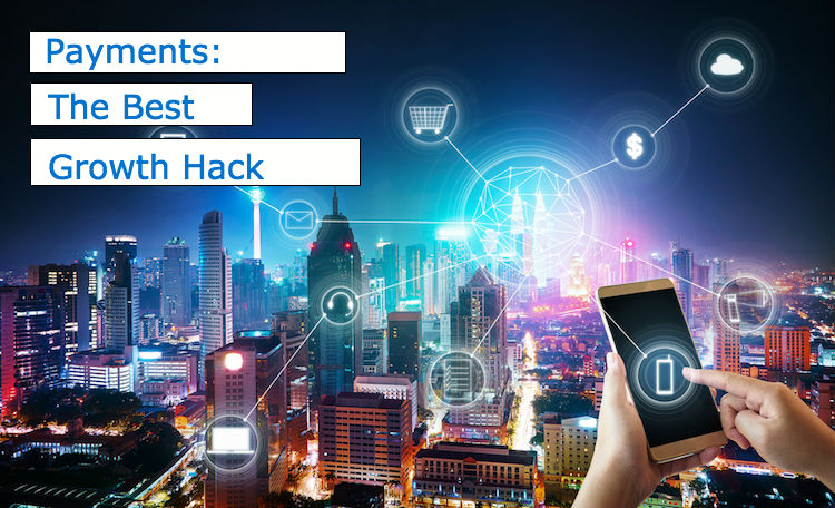 Why Payments Should Be Your #1 Growth Hacker Marketing Tactic