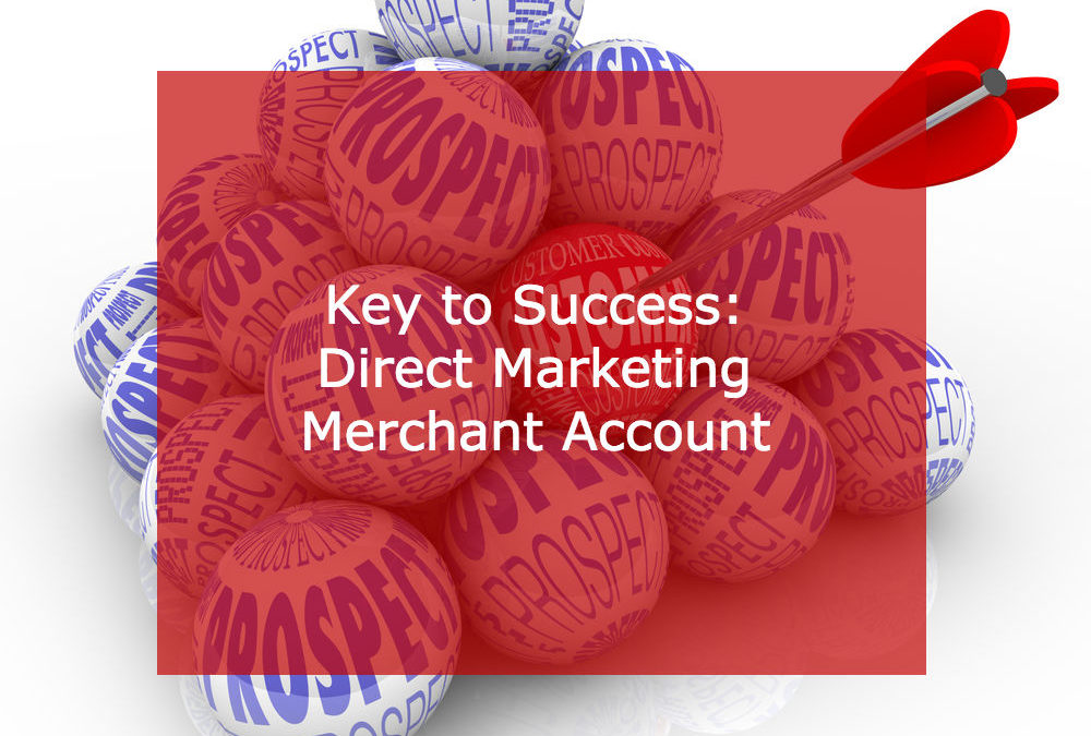 Direct Marketing Merchant Accounts to Make Your Business Soar