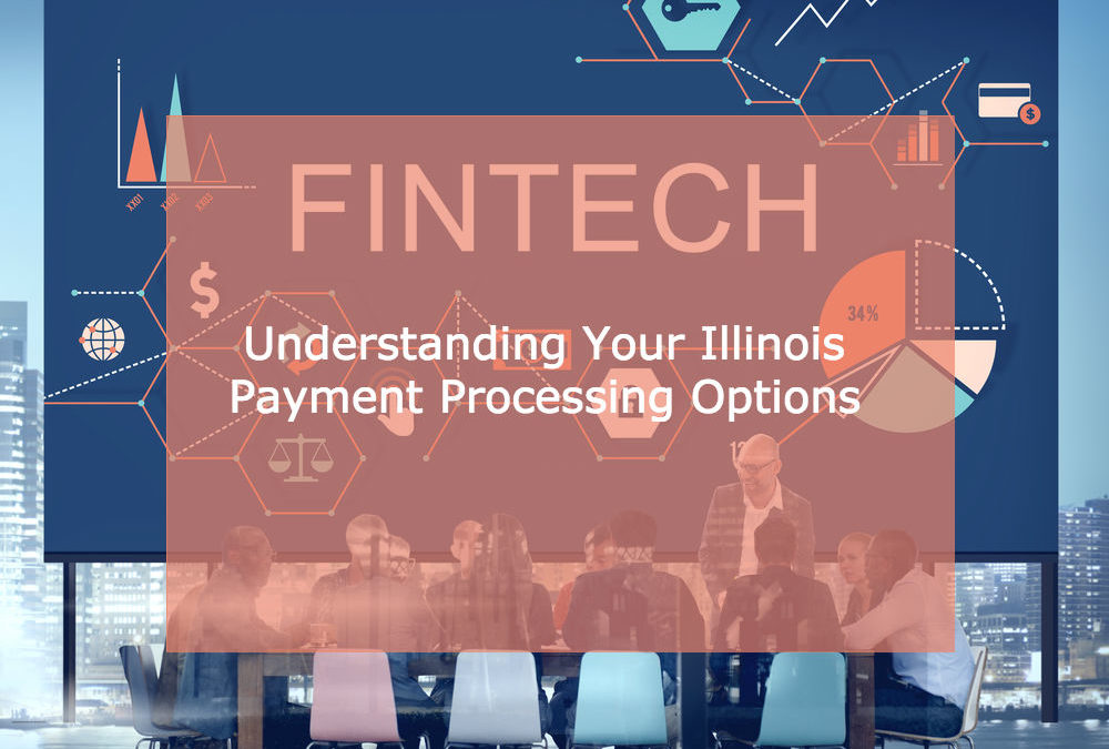 Why Illinois Fintech Startups Should Consider Their Payments Options