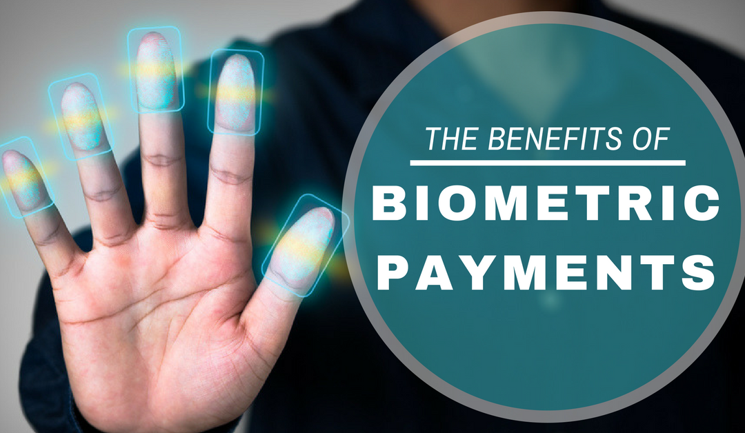 The Benefits of Biometric Payments Options for Merchants