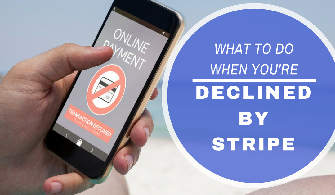 Declined by Stripe: A Tale of Getting Denied by Merchant Aggregators