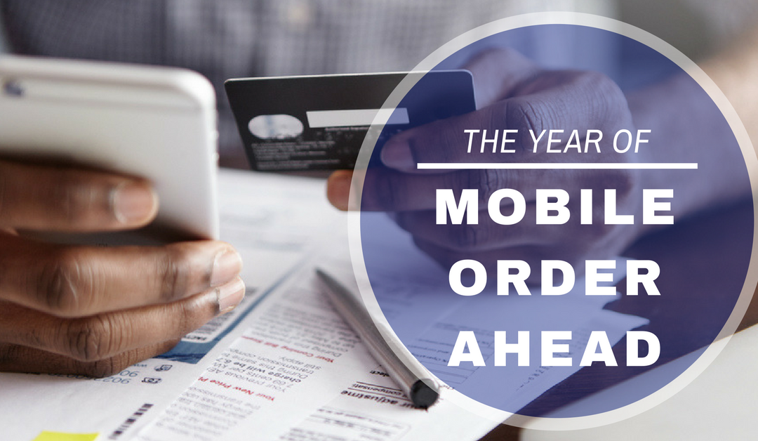 Mobile Order Ahead to Heat Up in 2018