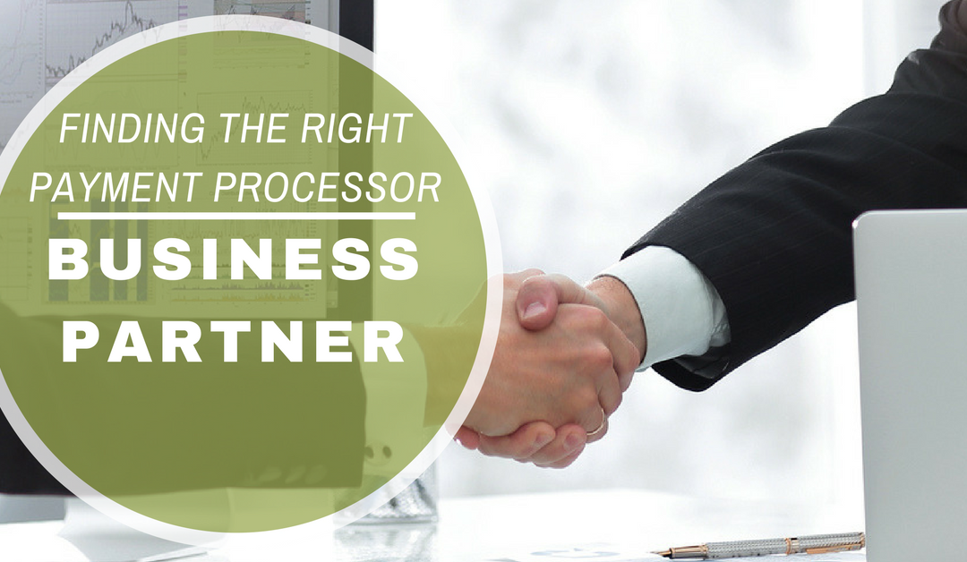 What Makes a Payment Processor a Great Business Partner?