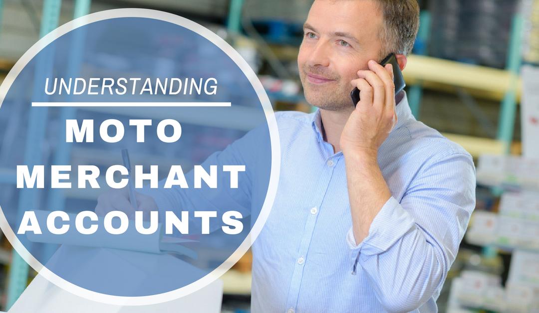 Top Considerations for MOTO Merchant Accounts