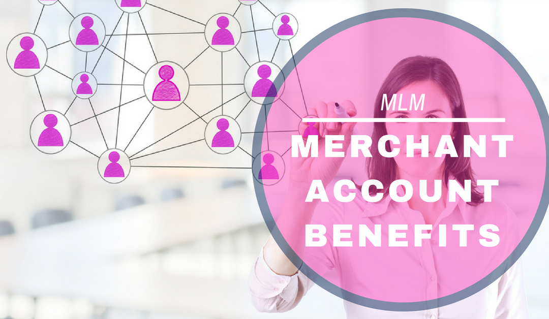 In The Know: MLM Merchant Account Benefits