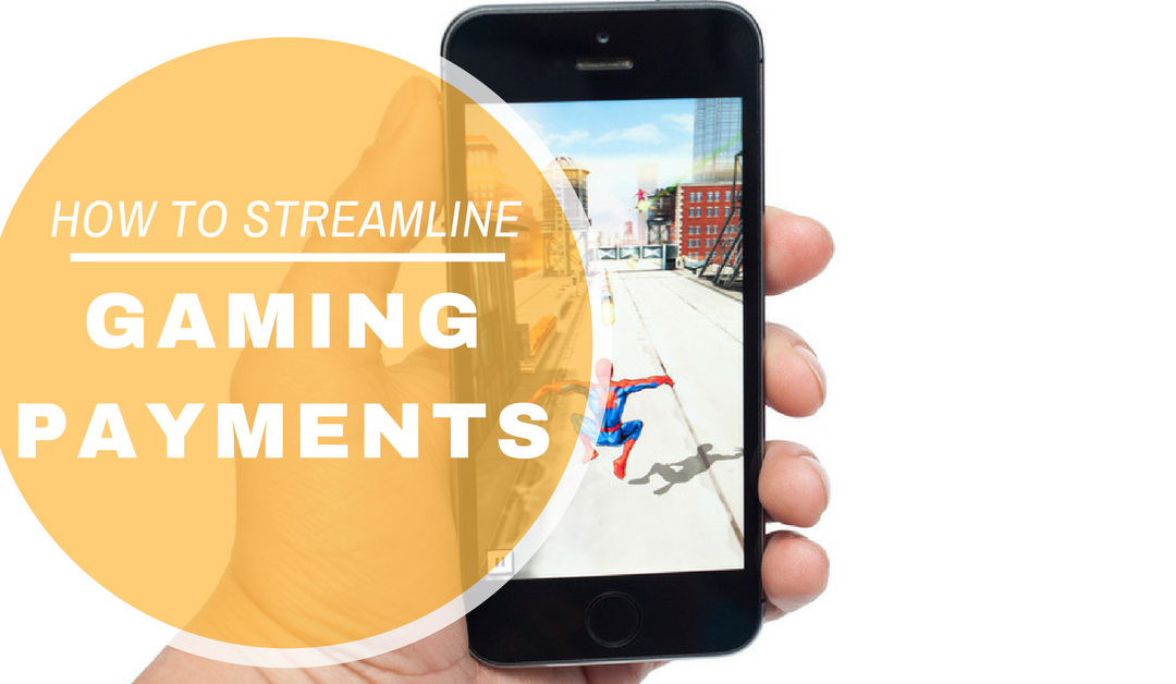 How to Streamline Online Gaming Payments & In-App Purchases