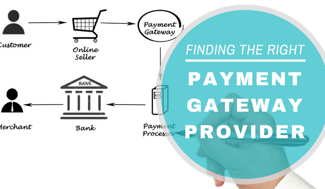 What to Look for in Payment Gateway Providers