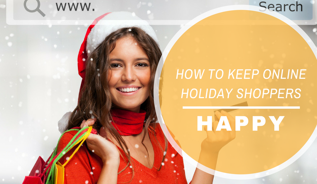 How to Keep Online Holiday Shoppers Happy