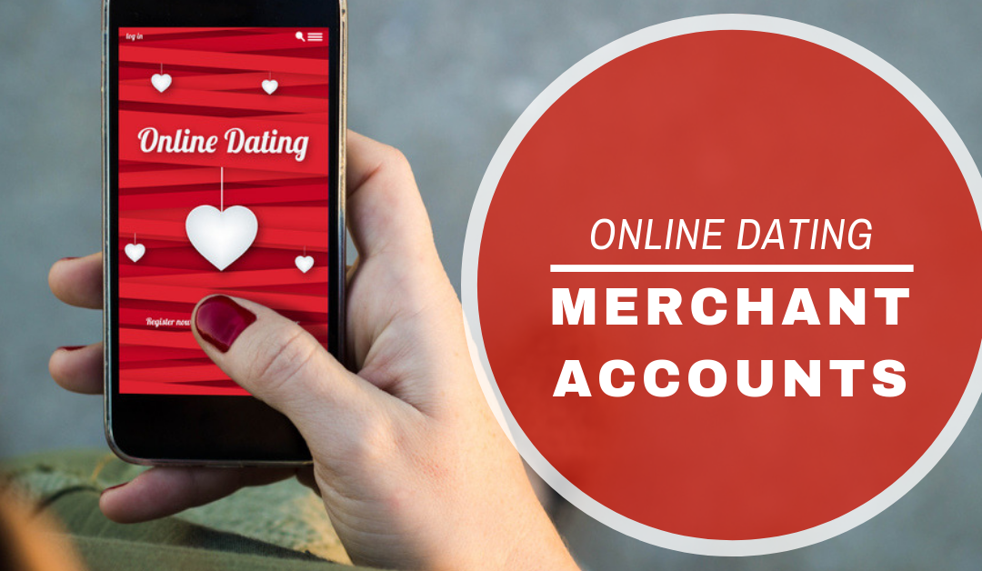 Pro Tips for Getting an Online Dating Merchant Account