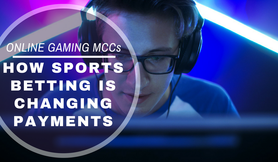 Online Gaming MCCs: How Sports Betting is Changing Payments