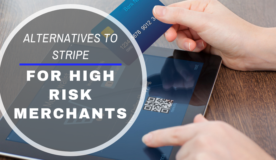 Stripe Alternatives: Best High Risk Merchant Accounts