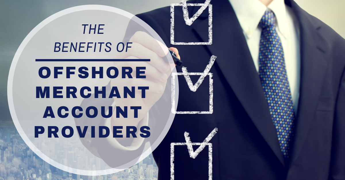USE_offshore merchant account providers