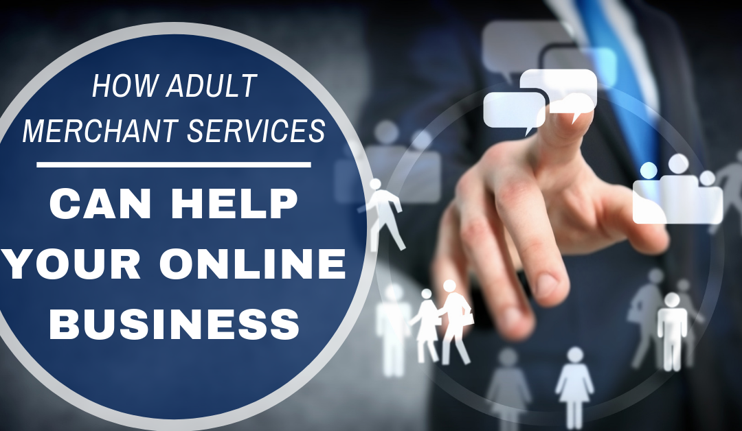 How Adult Merchant Services Can Help Your Online Business