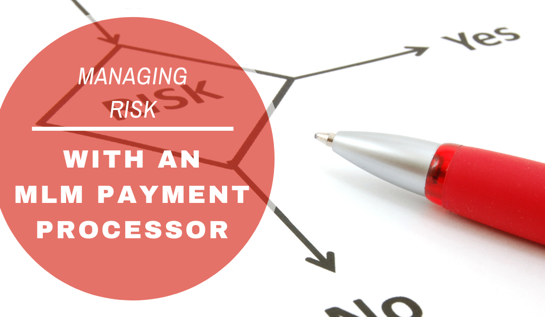 Have a Risky Startup? Why an MLM Payment Processor May Be Best