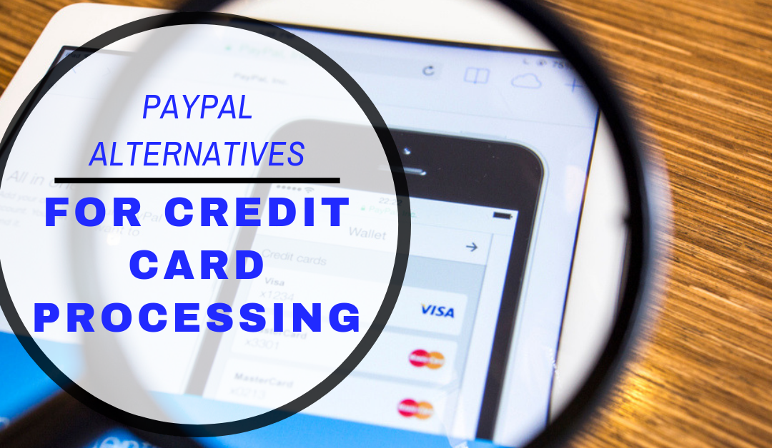 PayPal Alternatives for Credit Card Processing