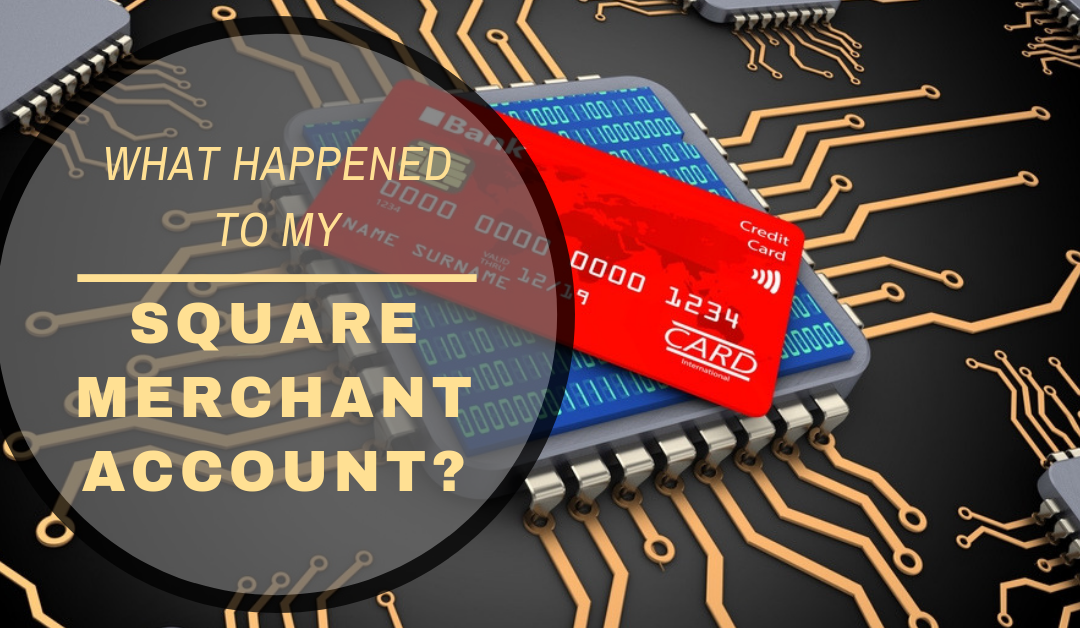 What Happened to My Square Merchant Account