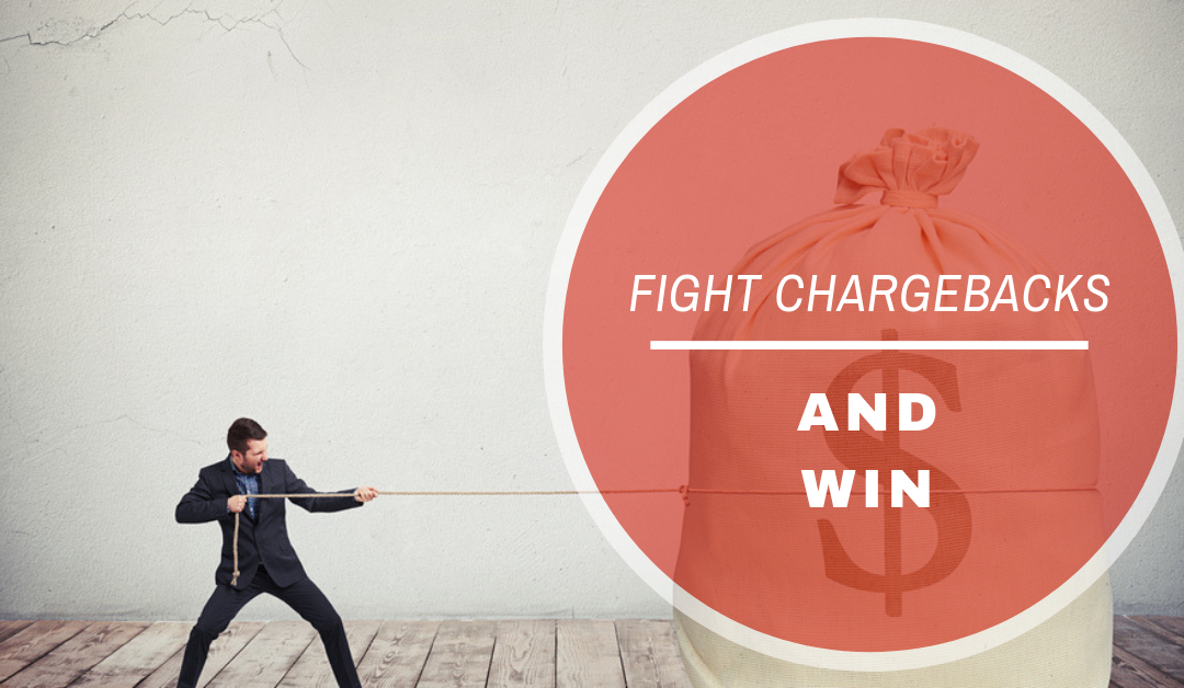 How to Fight Chargebacks and Win