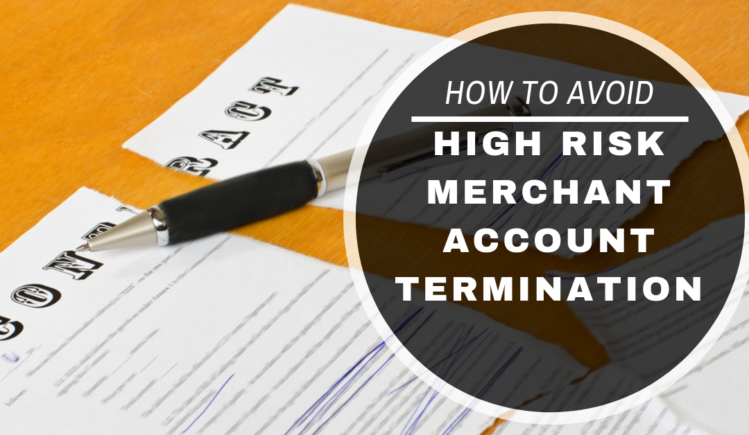 How to Avoid High Risk Merchant Account Termination