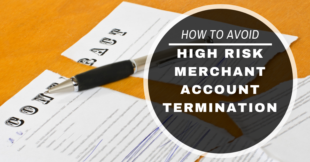 high risk merchant account termination